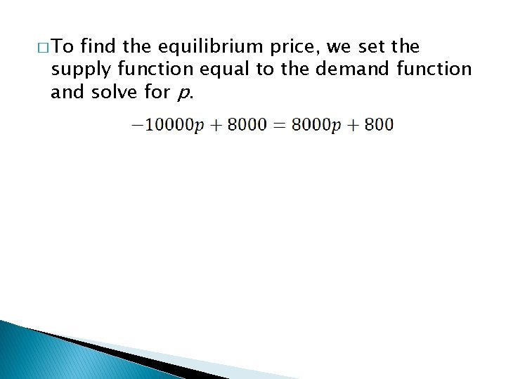 � To find the equilibrium price, we set the supply function equal to the