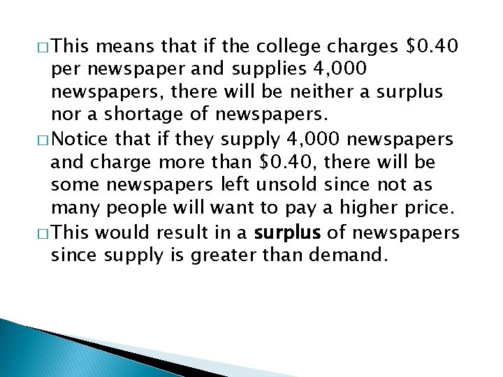 � This means that if the college charges $0. 40 per newspaper and supplies
