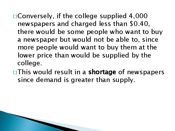 � Conversely, if the college supplied 4, 000 newspapers and charged less than $0.