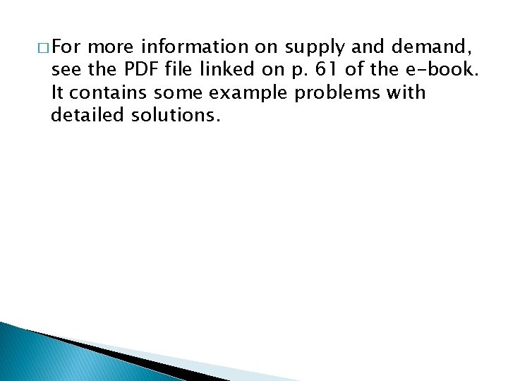 � For more information on supply and demand, see the PDF file linked on