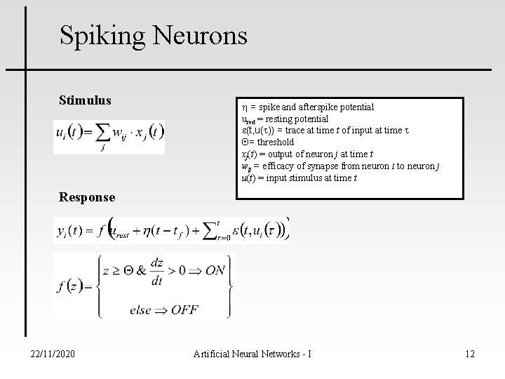 Spiking Neurons Stimulus = spike and afterspike potential urest = resting potential e(t, u(t))