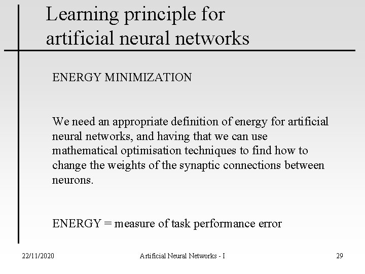 Learning principle for artificial neural networks ENERGY MINIMIZATION We need an appropriate definition of