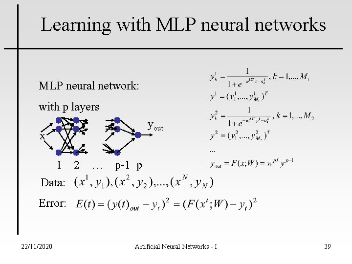 Learning with MLP neural networks MLP neural network: with p layers yout x 1