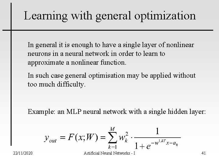 Learning with general optimization In general it is enough to have a single layer