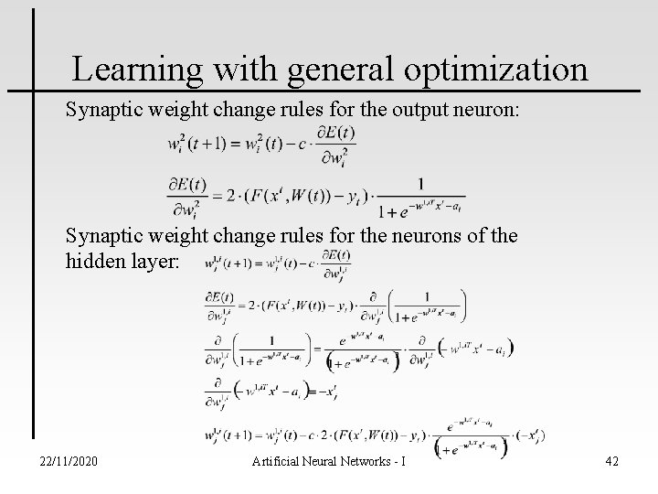 Learning with general optimization Synaptic weight change rules for the output neuron: Synaptic weight
