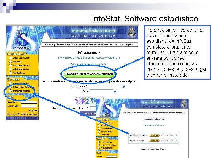 Info. Stat. Software estadístico Para recibir, sin cargo, una clave de activación estudiantil de