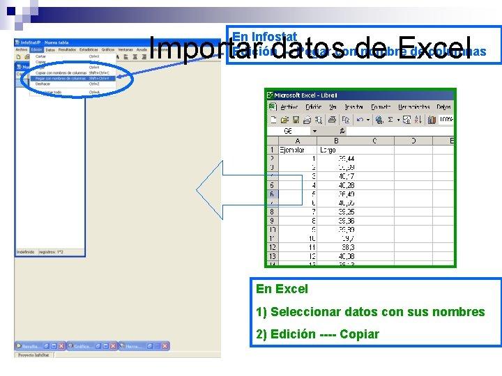 En Infostat Edición -- Pegar con nombre de columnas Importar datos de Excel En
