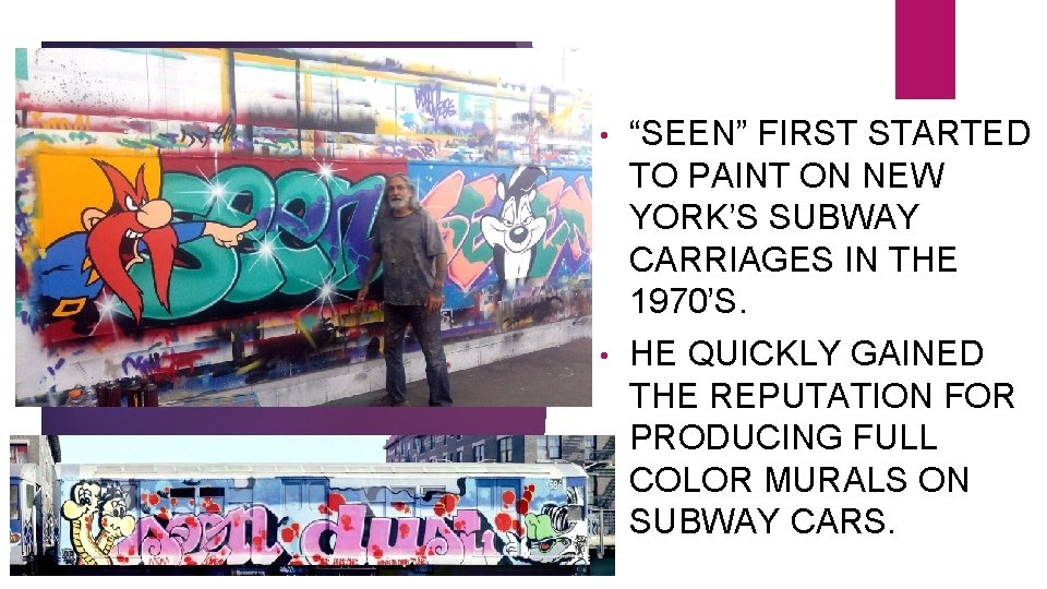 """• """"SEEN"""" FIRST STARTED TO PAINT ON NEW YORK'S SUBWAY CARRIAGES IN THE"""