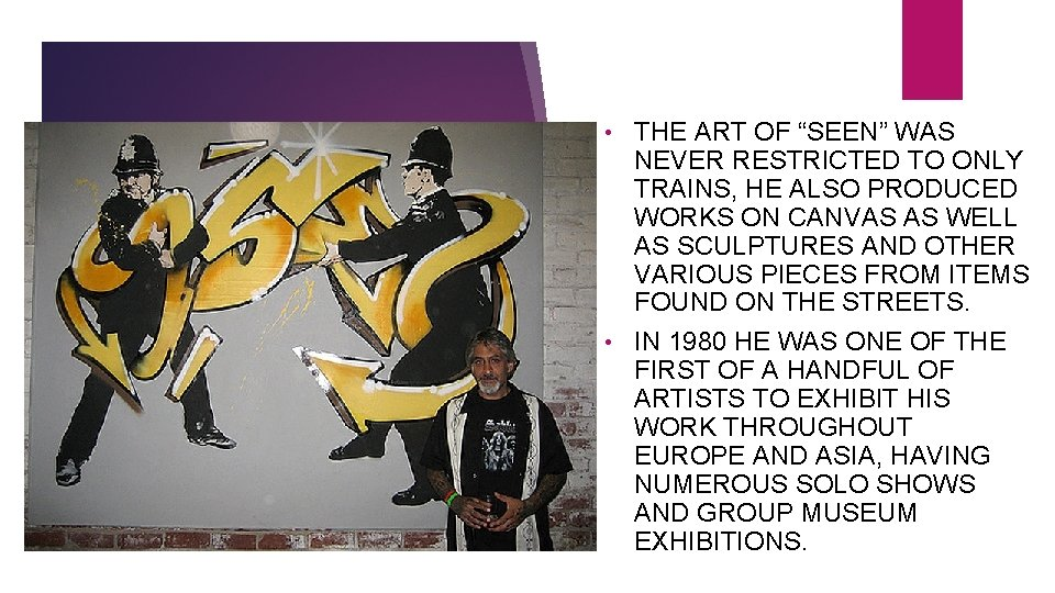 """THE ART OF """"SEEN"""" WAS NEVER RESTRICTED TO ONLY TRAINS, HE ALSO PRODUCED WORKS"""