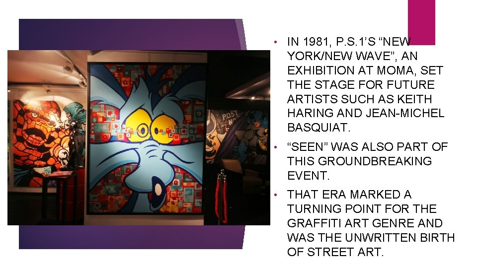 """• IN 1981, P. S. 1'S """"NEW YORK/NEW WAVE"""", AN EXHIBITION AT MOMA,"""