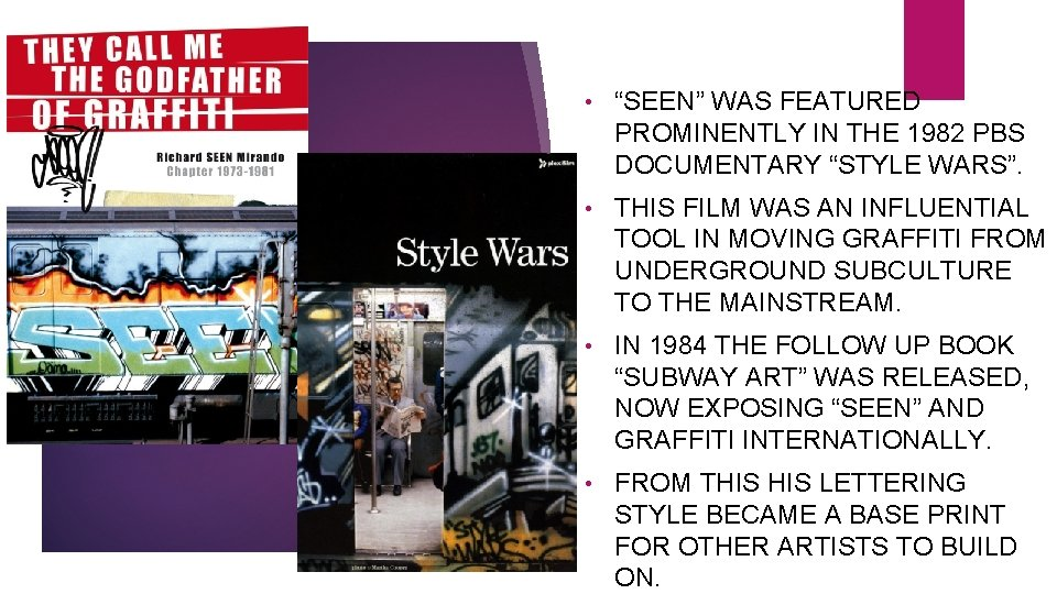 """• """"SEEN"""" WAS FEATURED PROMINENTLY IN THE 1982 PBS DOCUMENTARY """"STYLE WARS"""". •"""