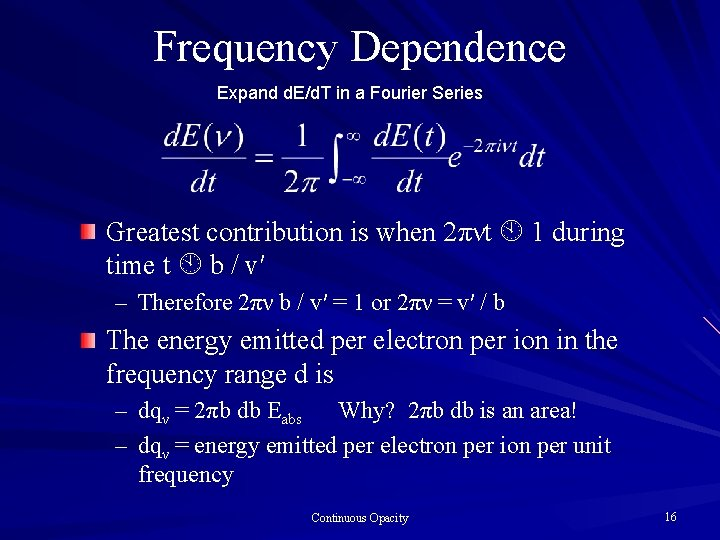 Frequency Dependence Expand d. E/d. T in a Fourier Series Greatest contribution is when