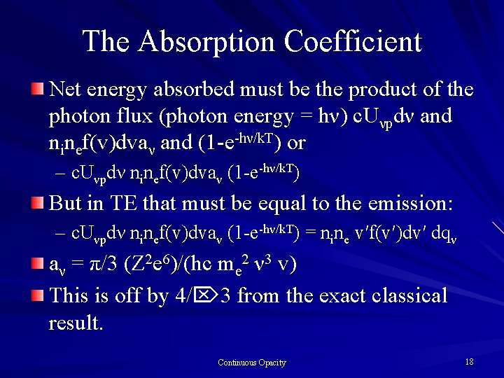 The Absorption Coefficient Net energy absorbed must be the product of the photon flux