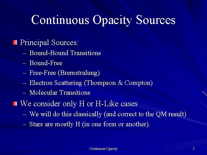 Continuous Opacity Sources Principal Sources: – – – Bound-Bound Transitions Bound-Free-Free (Bremstralung) Electron Scattering