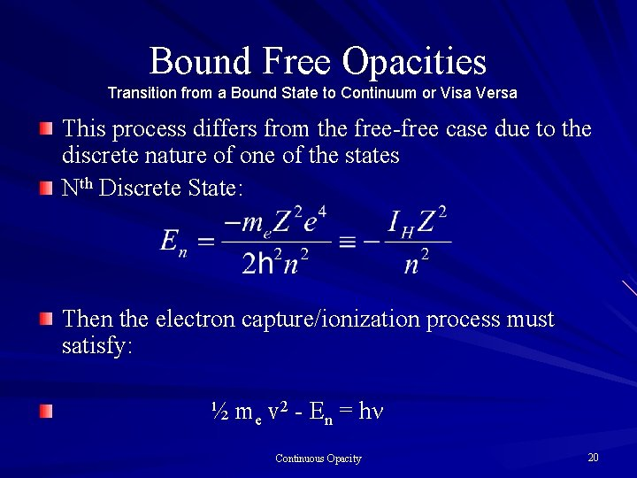 Bound Free Opacities Transition from a Bound State to Continuum or Visa Versa This