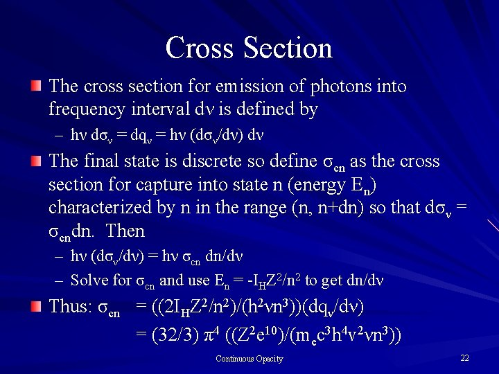 Cross Section The cross section for emission of photons into frequency interval dν is