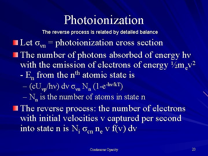 Photoionization The reverse process is related by detailed balance Let σνn = photoionization cross