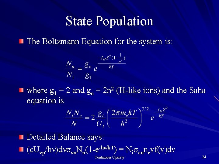 State Population The Boltzmann Equation for the system is: where g 1 = 2
