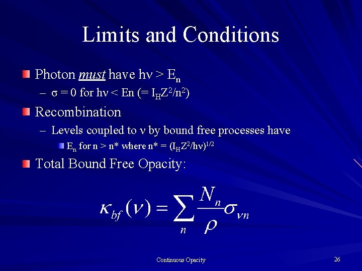Limits and Conditions Photon must have hν > En – σ = 0 for