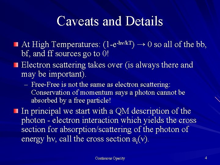 Caveats and Details At High Temperatures: (1 -e-hν/k. T) → 0 so all of
