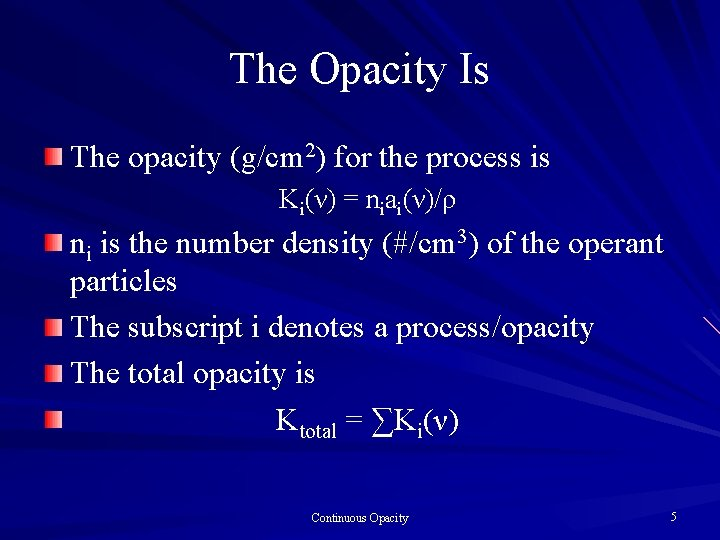 The Opacity Is The opacity (g/cm 2) for the process is Κi(ν) = niai(ν)/ρ