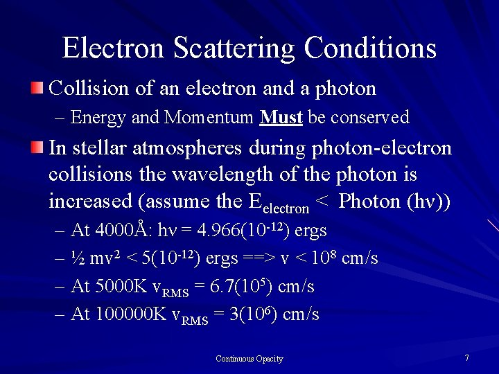 Electron Scattering Conditions Collision of an electron and a photon – Energy and Momentum