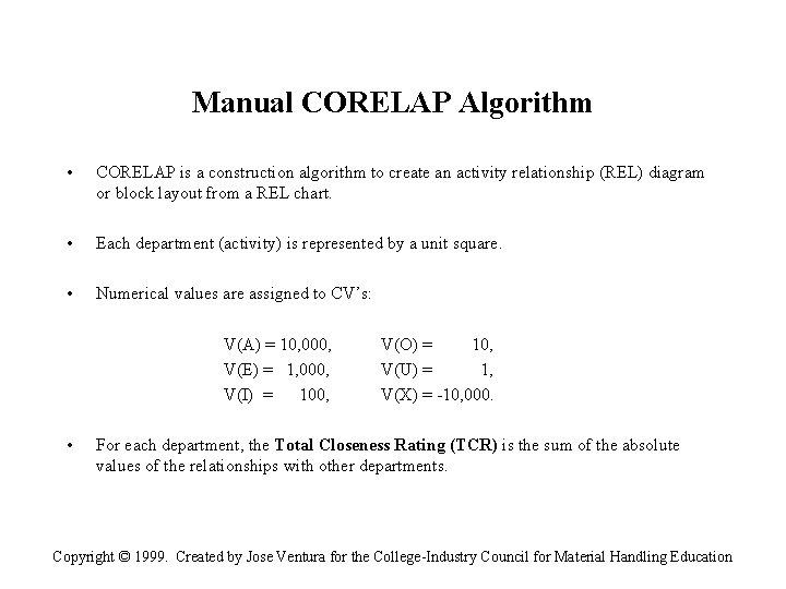 Manual CORELAP Algorithm • CORELAP is a construction algorithm to create an activity relationship