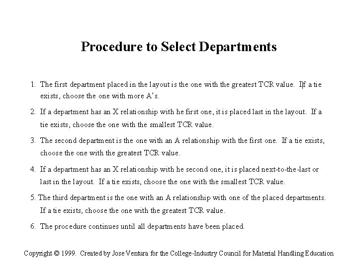 Procedure to Select Departments 1. The first department placed in the layout is the
