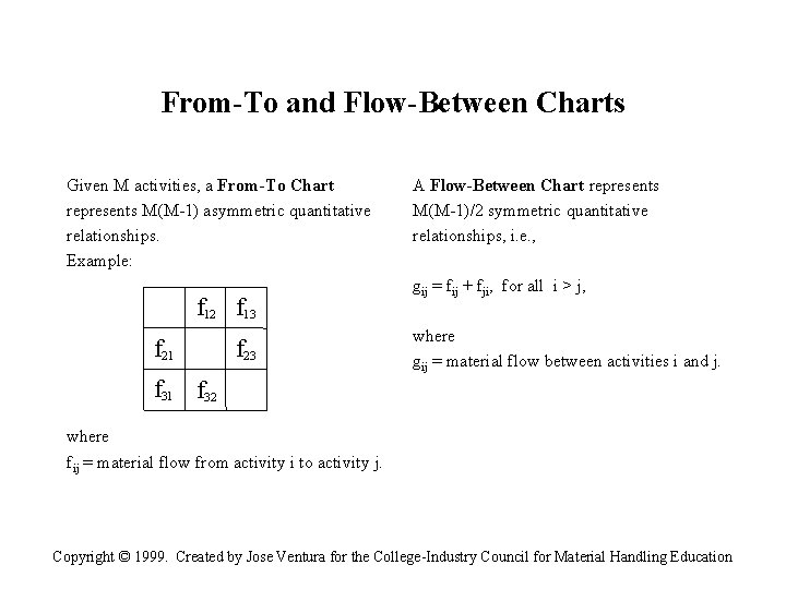 From-To and Flow-Between Charts Given M activities, a From-To Chart represents M(M-1) asymmetric quantitative