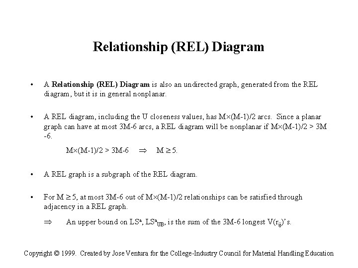 Relationship (REL) Diagram • A Relationship (REL) Diagram is also an undirected graph, generated