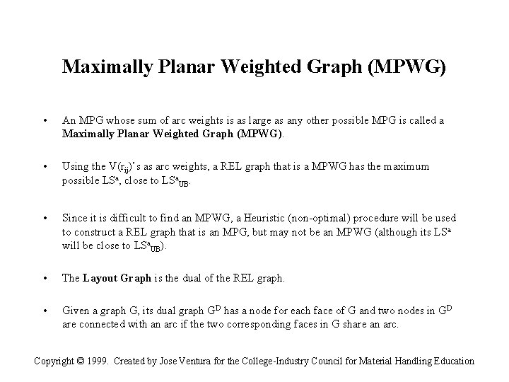 Maximally Planar Weighted Graph (MPWG) • An MPG whose sum of arc weights is