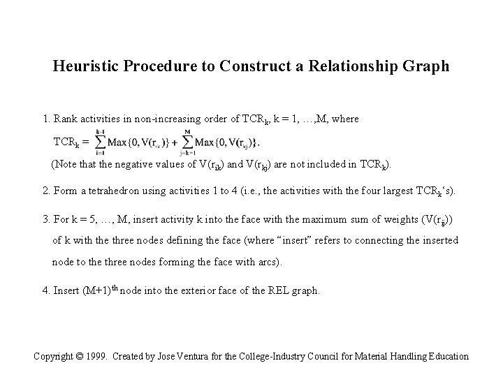 Heuristic Procedure to Construct a Relationship Graph 1. Rank activities in non-increasing order of