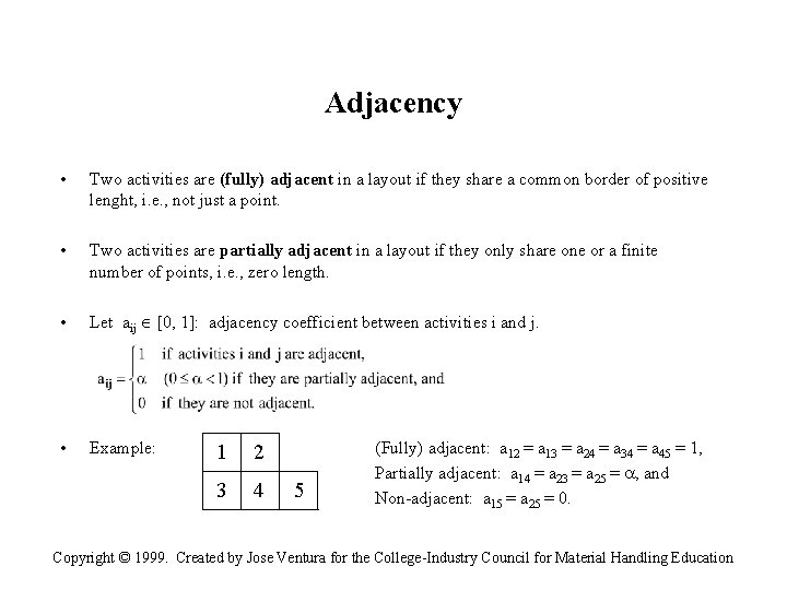Adjacency • Two activities are (fully) adjacent in a layout if they share a