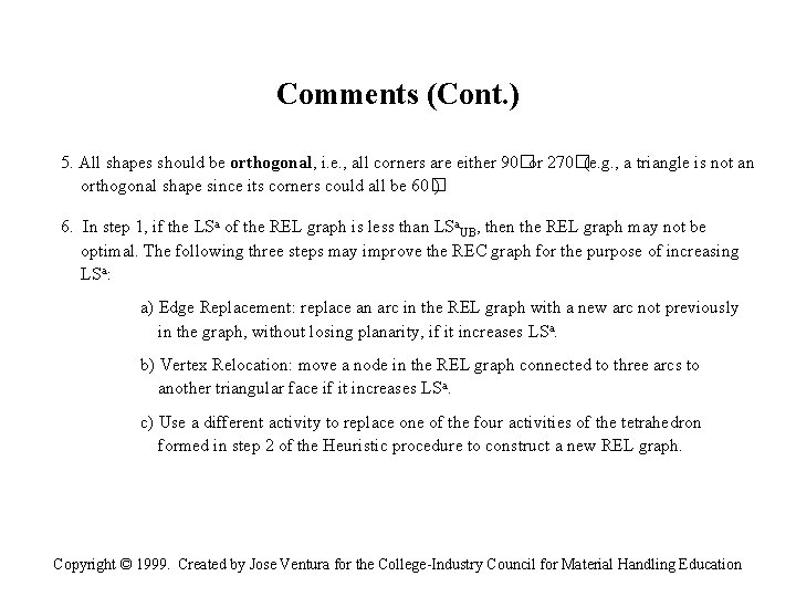Comments (Cont. ) 5. All shapes should be orthogonal, i. e. , all corners