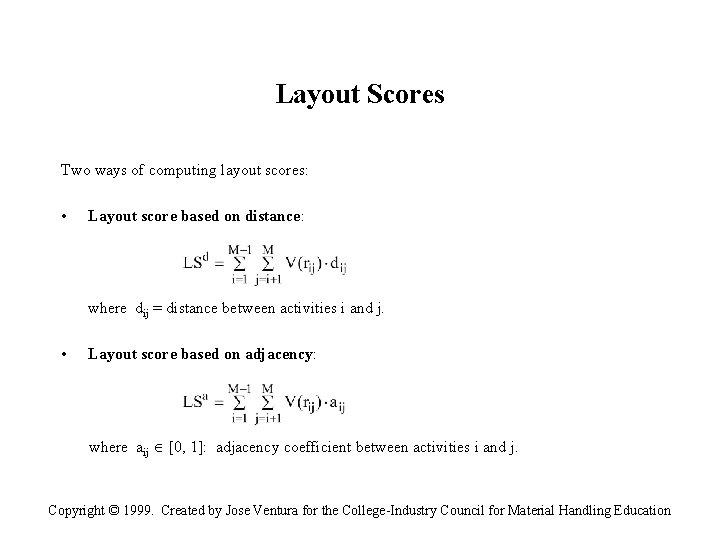 Layout Scores Two ways of computing layout scores: • Layout score based on distance: