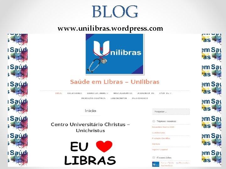 BLOG www. unilibras. wordpress. com