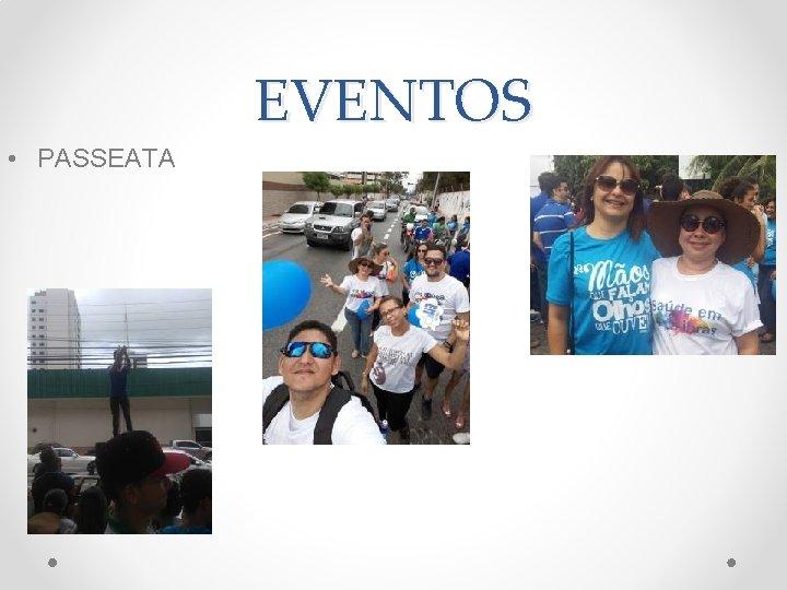 EVENTOS • PASSEATA