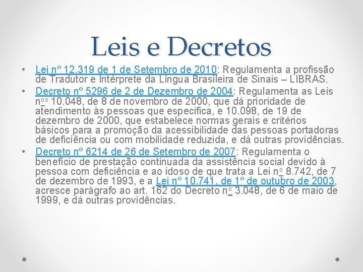 Leis e Decretos • Lei nº 12. 319 de 1 de Setembro de 2010: