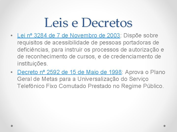 Leis e Decretos • Lei nº 3284 de 7 de Novembro de 2003: Dispõe