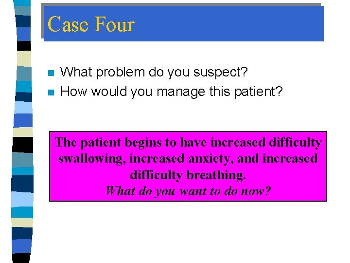 Case Four n n What problem do you suspect? How would you manage this