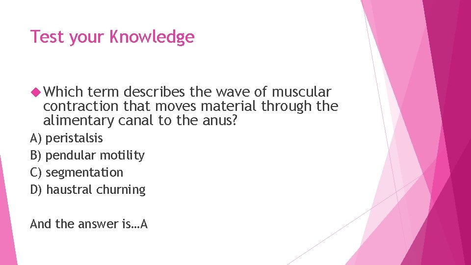 Test your Knowledge Which term describes the wave of muscular contraction that moves material