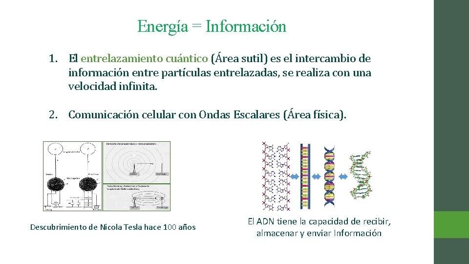 Energía = Información 1. El entrelazamiento cuántico (Área sutil) es el intercambio de información