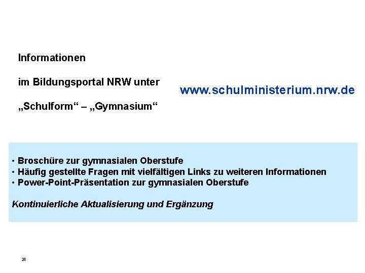 """Informationen im Bildungsportal NRW unter www. schulministerium. nrw. de """"Schulform"""" – """"Gymnasium"""" • Broschüre"""