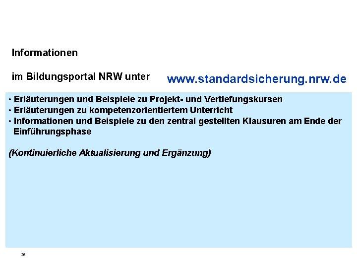 Informationen im Bildungsportal NRW unter www. standardsicherung. nrw. de • Erläuterungen und Beispiele zu