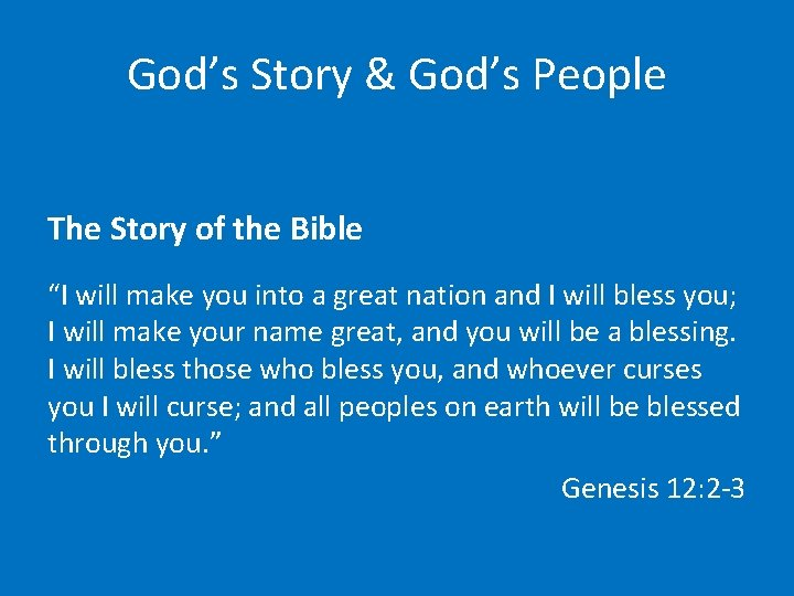 """God's Story & God's People The Story of the Bible """"I will make you"""
