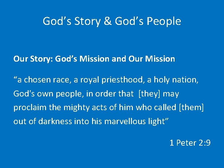 """God's Story & God's People Our Story: God's Mission and Our Mission """"a chosen"""