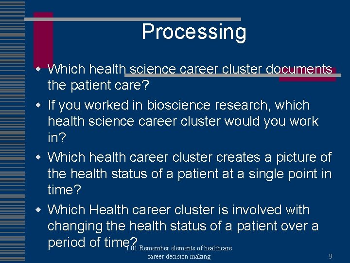 Processing w Which health science career cluster documents the patient care? w If you