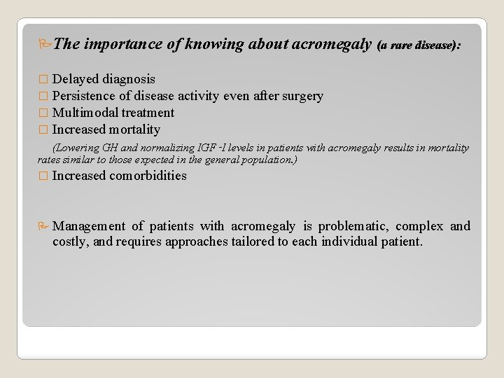 The importance of knowing about acromegaly (a rare disease): � Delayed diagnosis �