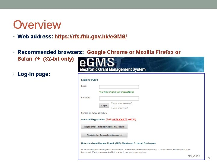 Overview • Web address: https: //rfs. fhb. gov. hk/e. GMS/ • Recommended browsers: Google