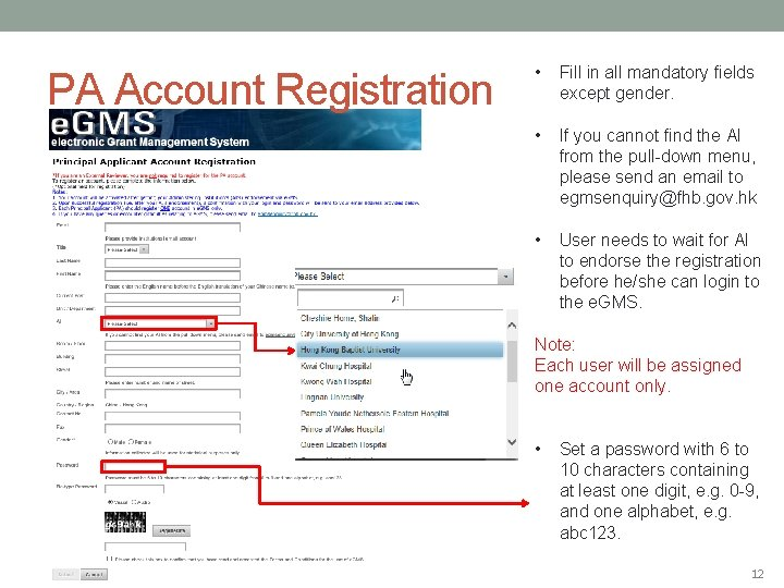 PA Account Registration • Fill in all mandatory fields except gender. • If you